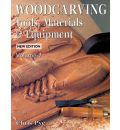 Woodcarving: v. 2: Tools, Materials and Equipment