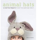 Animal Hats: 15 Knitted Projects to Keep You Warm and Toasty