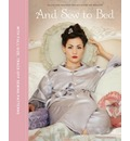 And Sew to Bed: Projects for the Boudoir