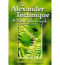 The Alexander Technique: A Skill for Life
