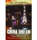 The China Dream: The Elusive Quest for the Last Great Untapped Market on Earth