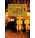 Michael Broadbent's Pocket Vintage Wine Companion: Over Fifty Years of Tasting Over Three Centuries of Wine