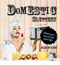 Domestic Sluttery: Cheat Your Way to the Good Life