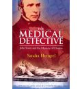 The Medical Detective: John Snow and the Mystery of Cholera