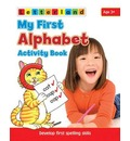 My First Alphabet Activity Book: Develop Early Spelling Skills