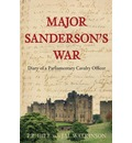 Major Sanderson's War: The Diary of a Parliamentary Cavalry Officer in the English Civil War