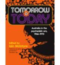Tomorrow is Today: Australia in the Psychedelic Era, 1966- 1970