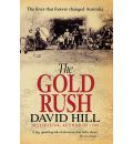 The Gold Rush: The Fever That Forever Changed Australia