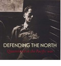 Defending the North: Queensland in the Pacific War