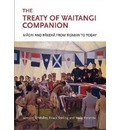 The Treaty of Waitangi Companion: Maori and Pakeha from Tasman to Today