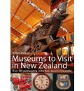 Museums to Visit in New Zealand: Over 150 Outstanding Collections Open to the Public