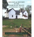 Houses and History in the March of Wales: Radnorshire 1400-1800