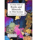 Rocks and Minerals in Thin Section: A Colour Atlas