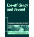 Eco-efficiency and Beyond: Towards the Sustainable Enterprise