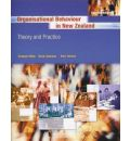Organisation Behaviour in New Zealand: Theory and Practice