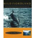 Wild Fiordland: Discovering the Natural History of a World Heritage Area