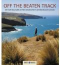 Off the Beaten Track: 20 Multi-day Walks on New Zealand Farm and Backcountry Tracks