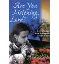 Are You Listening, Lord?: Reflections for Christian Teenage Girls