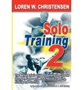 Solo Training: No. 2: The Martial Artist's Guide to Building the Core for Stronger, Faster and More Effective Grappling, Kicking and Punching