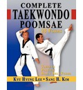 Complete Taekwondo Poomsae: The Official Taegeuk, Palgwae and Black Belt Forms