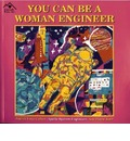 You Can Be a Woman Engineer