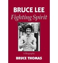 Bruce Lee - a Fighting Spirit: A Biography