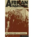 African Anarchism: A History and Analysis