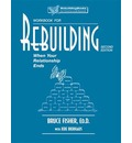 Rebuilding: Workbook: When Your Relationship Ends