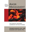 Anger Management: The Complete Treatment Guidebook for Practitioners