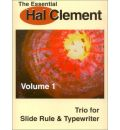 The Essential Hal Clement : Trio for Slide Rule and Typewriter