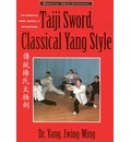 Taiji Sword, Classical Yang Style: The Complete Form, Qigong and Applications