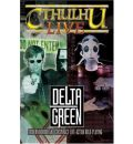 Cthulhu Live: Delta Green Modern Horror and Conspiracy Live-action Role-playing