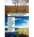 The Grace of Grass and Water: Writing in Honor of Paul Gruchow