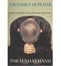 The Energy of Prayer: How to Deepen Our Spiritual Practice