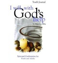 I Will, with God's Help Youth Journal: Episcopal Confirmation for Youth and Adults