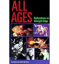 All Ages: Reflections on a Straight Edge