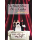 The Bride Wore Black Leather...and He Looked Fabulous: An Etiquette Guide for the Rest of Us