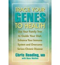 Trace Your Genes to Health: Use Your Family Tree to Guide Your Diet and Overcome Chronic Disease