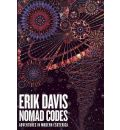 Nomad Codes: Adventures in Modern Esoterica