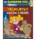 Goldilocks and the 3 Bears: Level 2: Learn French Through Fairy Tales