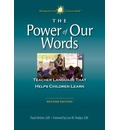 The Power of Our Words: Teacher Language That Helps Children Learn