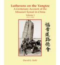 Lutherans on the Yangtze: A Centenary Account of the Missouri Synod in China