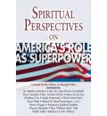 Spiritual Perspectives on America's Role as Superpower