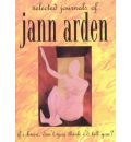 If I Knew, Don't You Think I'd Tell You?: Selected Journals of Jann Arden