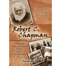 Robert C. Chapman: 70 Years of Serving the Lord