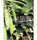 Back Garden Seed Saving: Keeping Our Vegetable Heritage Alive