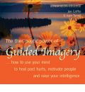 The Therapeutic Power of Guided Imagery: How to Use Your Mind to Heal Past Hurts, Motivate People and Raise Your Intelligence