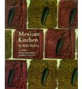 Mexican Kitchen: Rick Bayless's