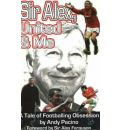 Sir Alex, United and Me: A Tale of Footballing Obsession