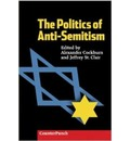 The Politics of Anti-semitism: Everything You Wanted to Know About Anti-semitism But Felt Too Guilty to Ask